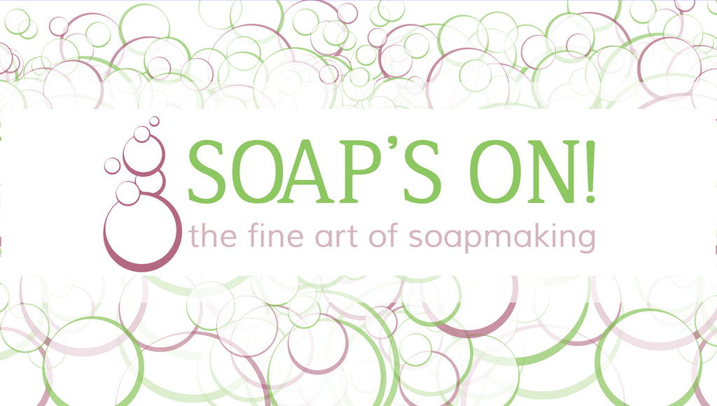 Announcement: Soap's On! for the Fine Art of Soapmaking Education