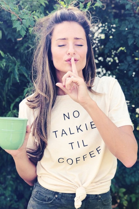 """No Talkie Til Coffee "" Graphic Tee"