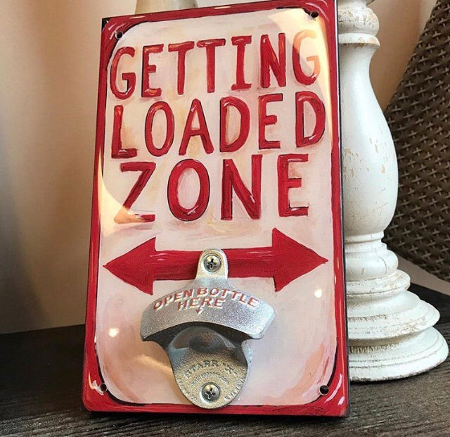 Getting Loaded Zone Bottle Opener