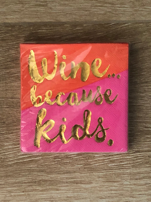 """ Wine... Because Kids "" Beverage Napkins"
