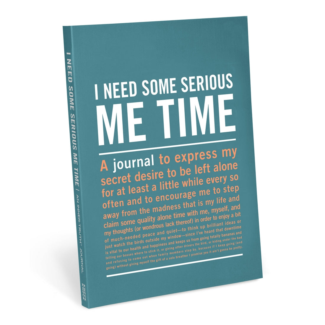 I Need Some Serious Me Time Inner-Truth Journal