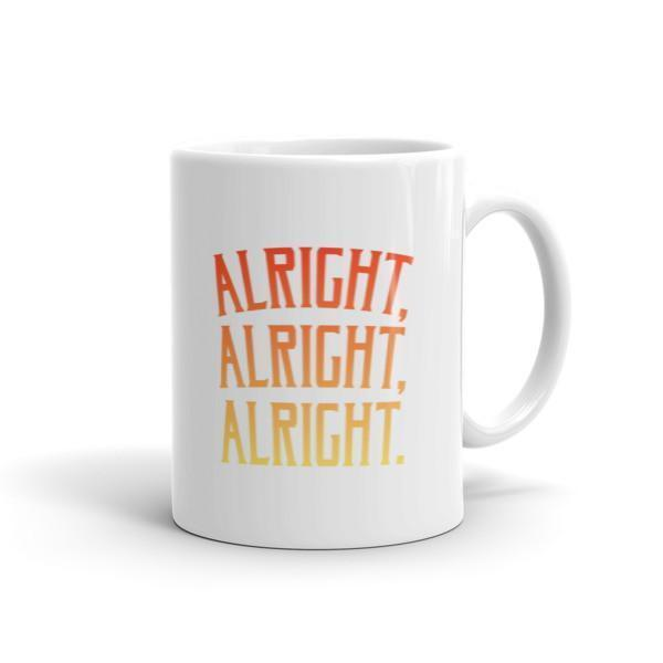 Alright Alright Alright Coffee Mug Size: 11oz