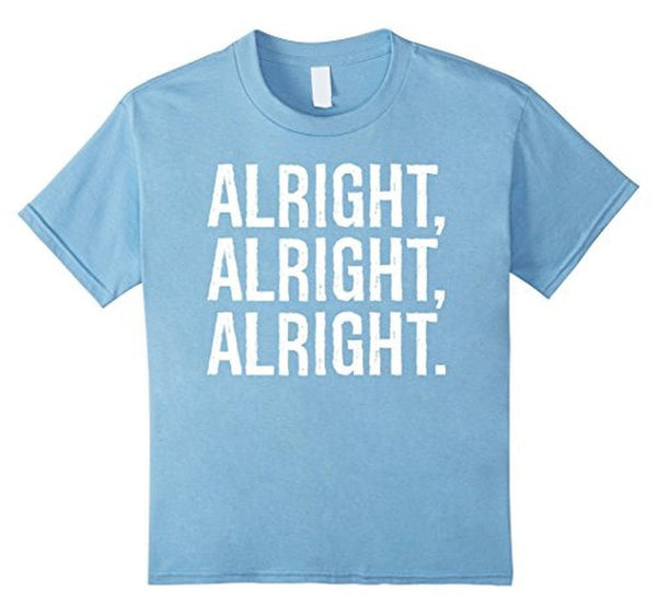 Alright Alright Alright Funny Novelty T-shirt Baby Blue / 3XL T-Shirt BelDisegno