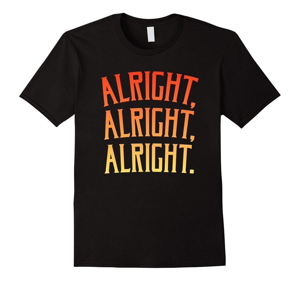 Alright Alright Alright Funny Novelty T-shirt Black / 3XL T-Shirt BelDisegno