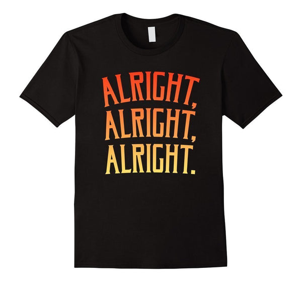 Alright Alright Alright Funny Novelty T-shirt Black / XL / Women T-Shirt BelDisegno