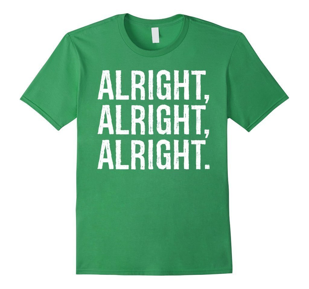 Alright Alright Alright Funny Novelty T-shirt Grass / 3XL T-Shirt BelDisegno