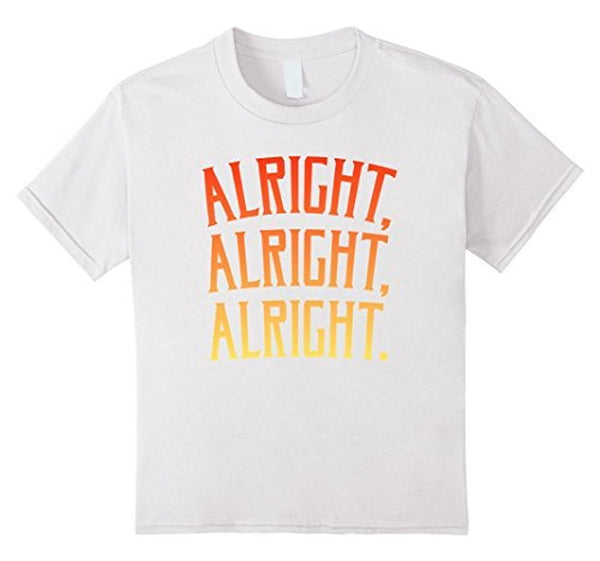 Alright Alright Alright Funny Novelty T-shirt White / XL / Women T-Shirt BelDisegno