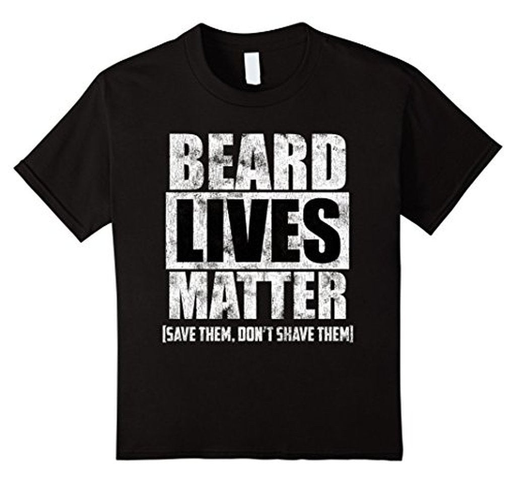 BEARD LIVES MATTER funny , save them don't shave them T-shirt Beard shirt for Him Her