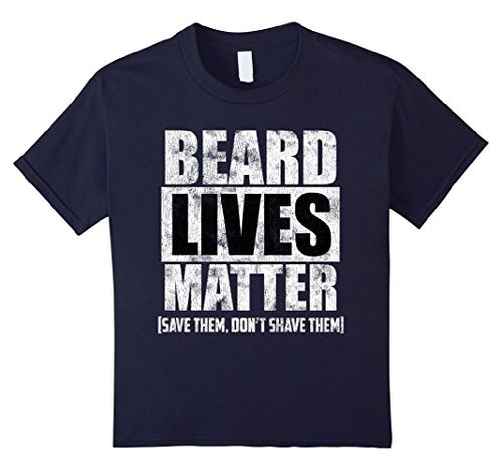 BEARD LIVES MATTER funny , save them don't shave them T-shirt Beard shirt for Him Her Color: NavySize: S