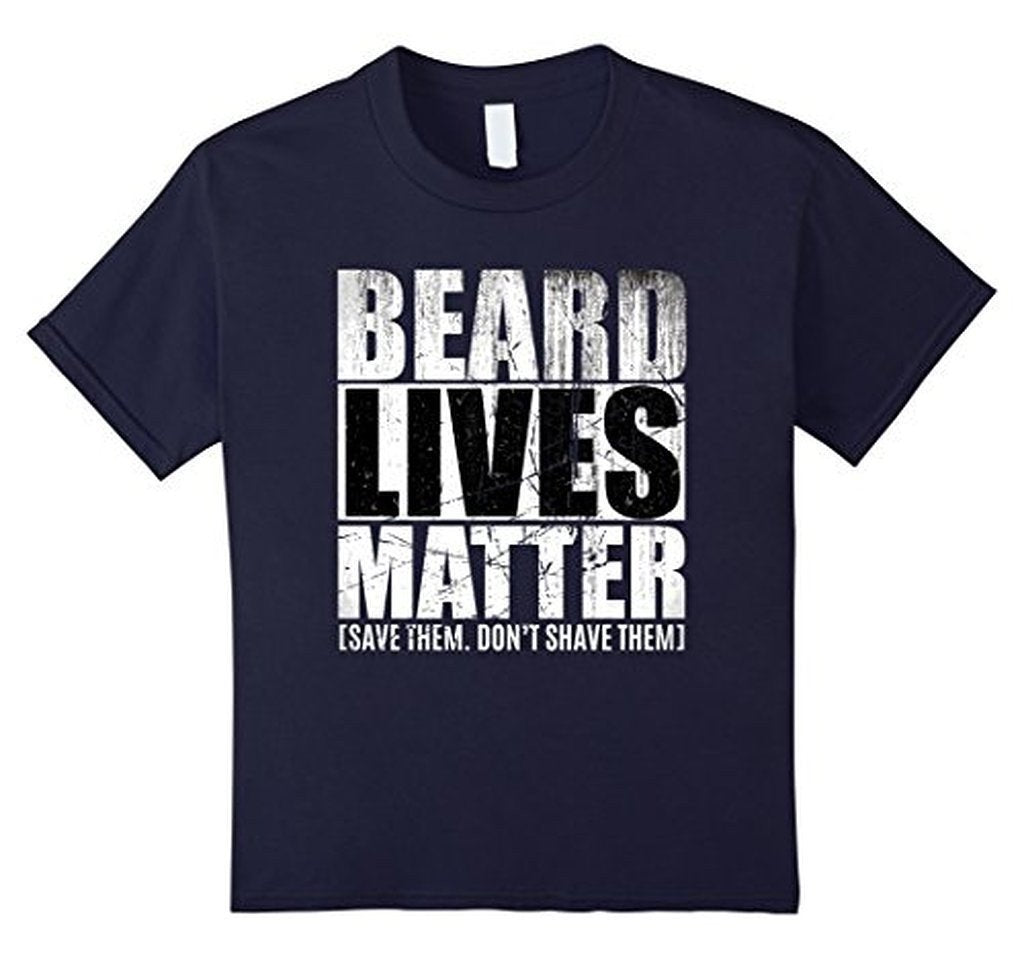 BEARD LIVES MATTER , save them don't shave them T-shirt