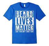 Beard Lives Matter T-shirt Funny Beard Shirt Color: Royal BlueSize: S