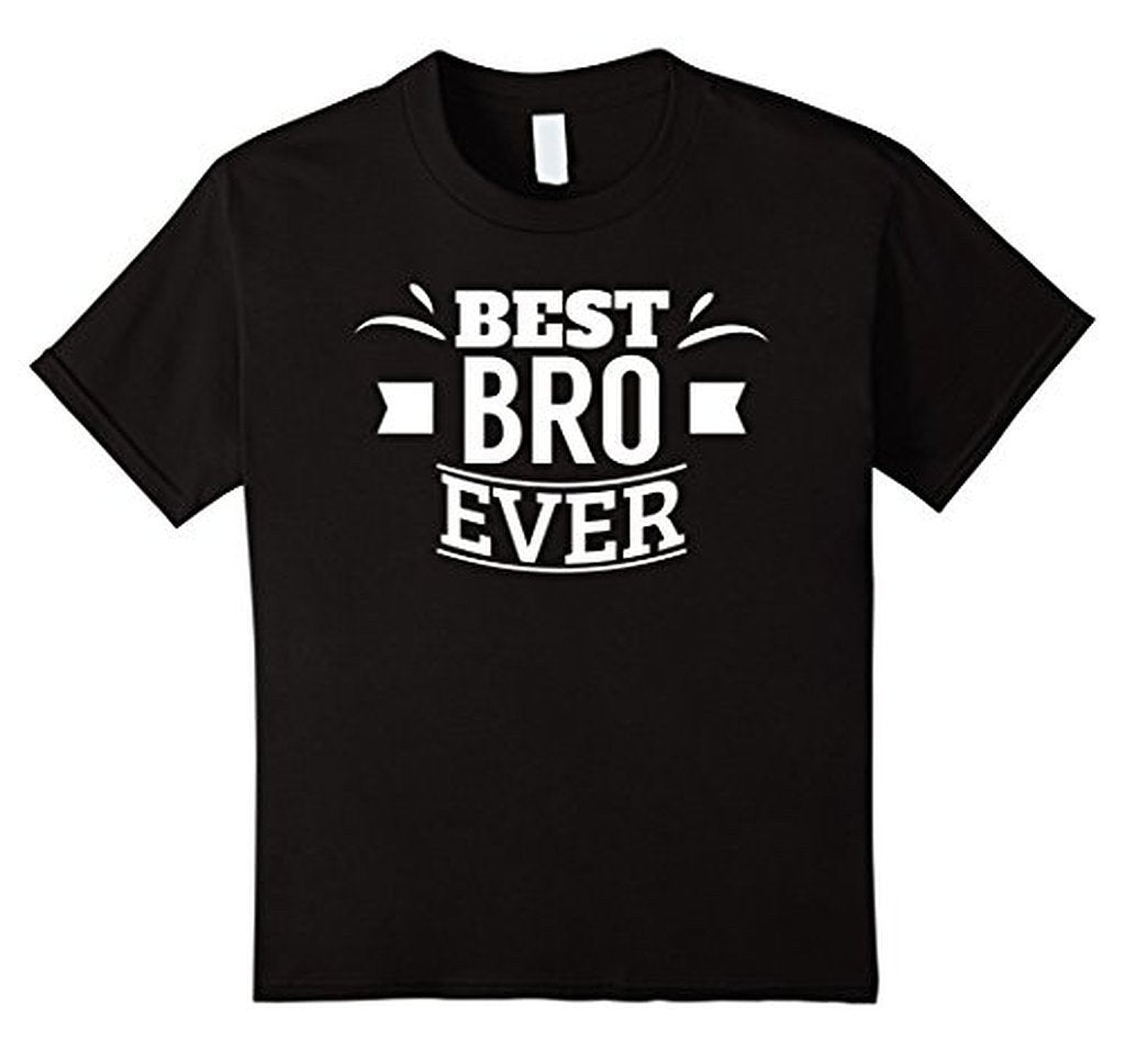 Best Bro Ever Brother gifts Friend Tee funny T-shirt Color: BlackSize: S