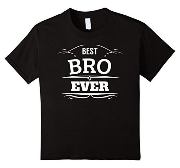 Best Bro Ever Brother gifts Friend Tee funny T-shirt Black / 3XL T-Shirt BelDisegno