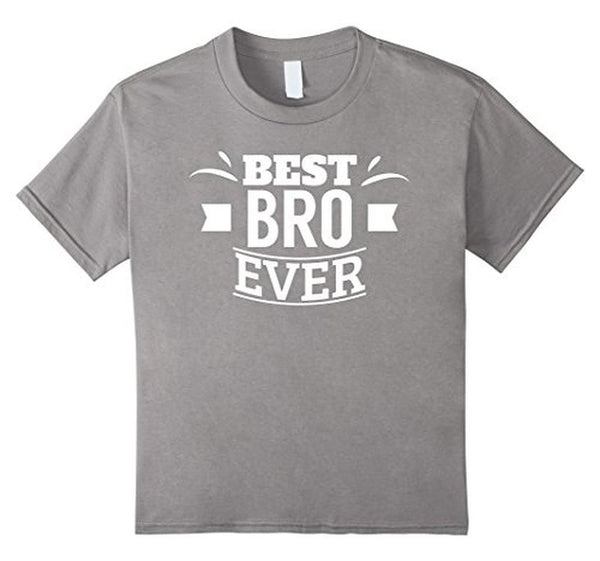 Best Bro Ever Brother gifts Friend Tee funny T-shirt Heather Grey / 3XL T-Shirt BelDisegno
