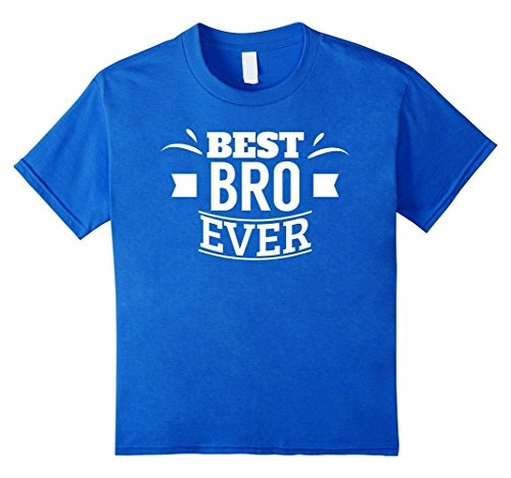 Best Bro Ever Brother gifts Friend Tee funny T-shirt Color: Royal BlueSize: S
