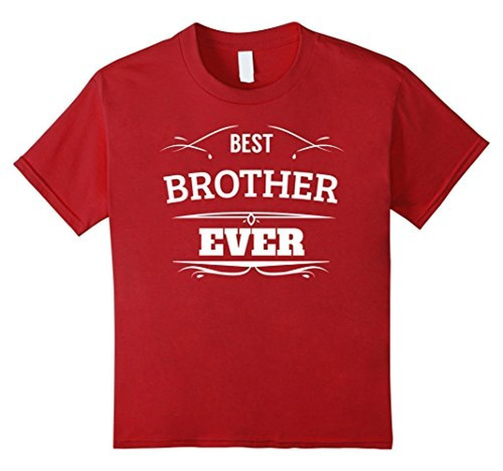 Best Brother Ever funny gift for brothers T-shirt Color: CranberrySize: S