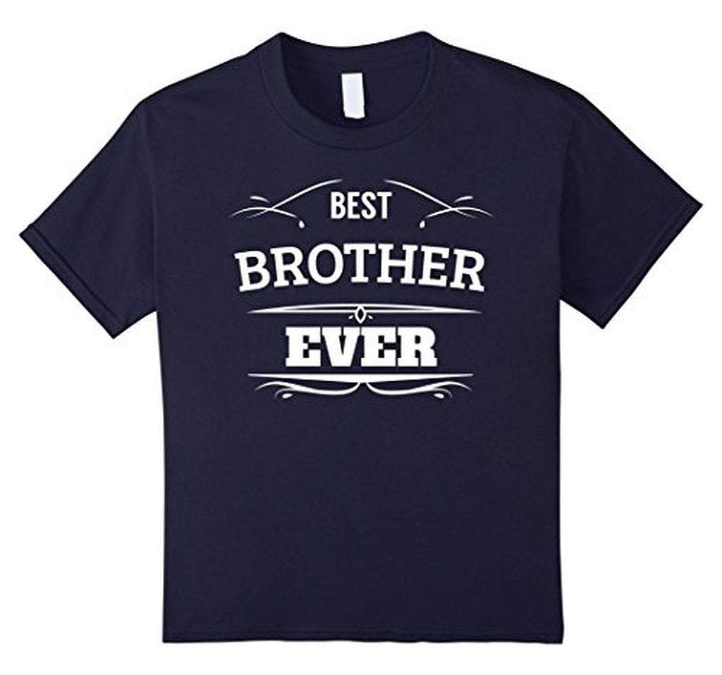Best Brother Ever funny gift for brothers T-shirt Color: NavySize: S