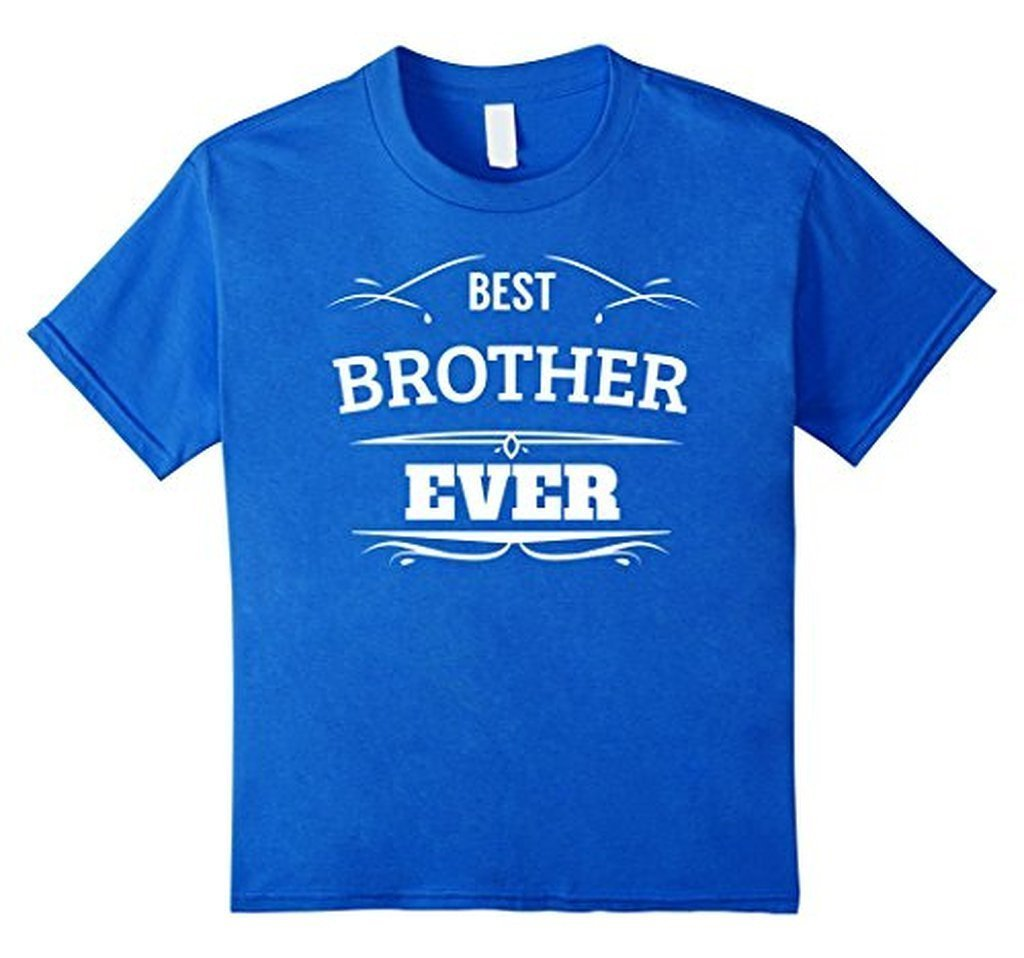Best Brother Ever funny gift for brothers T-shirt Color: Royal BlueSize: S