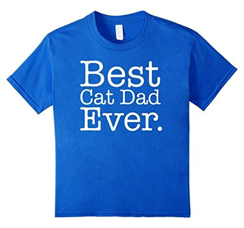 Best Cat Dad Ever Funny Pet Kitten Animal Parenting T-shirt Color: Royal BlueSize: S