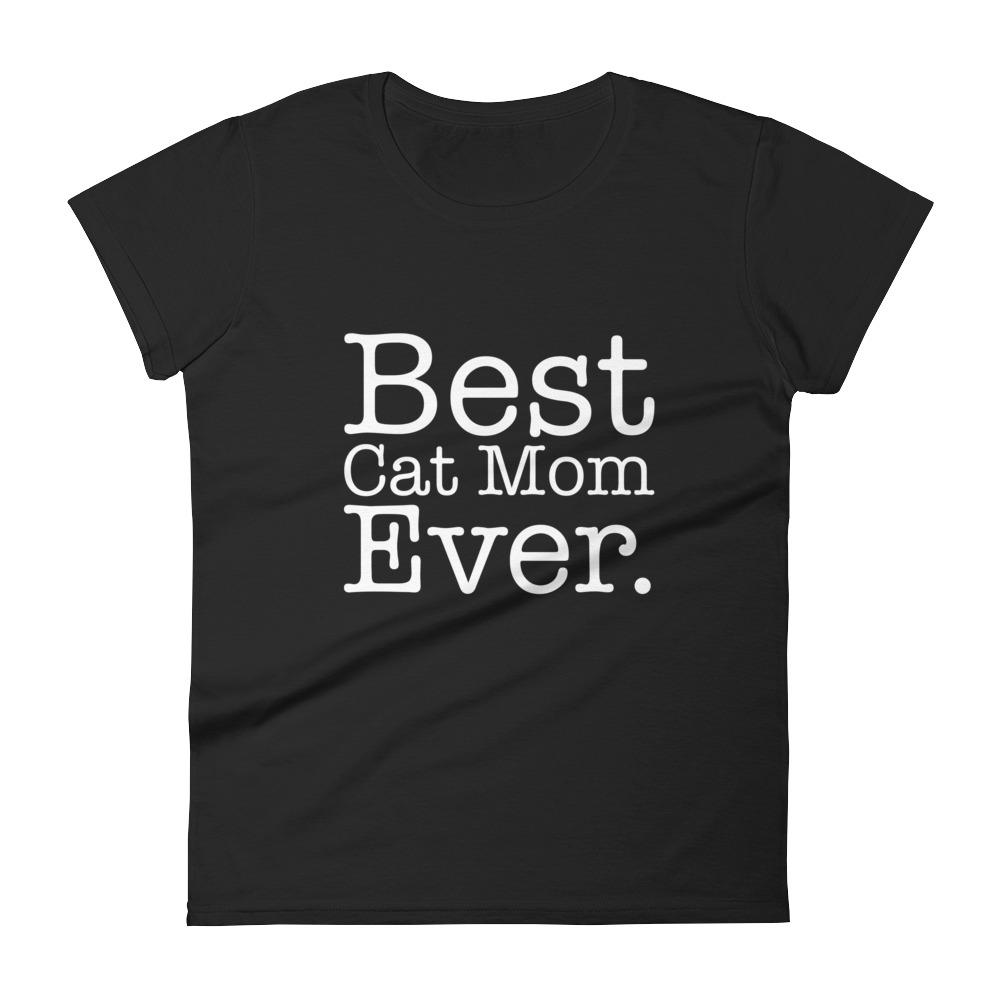 Best Cat Mom Ever Funny Pet Kitten Animal Parenting T-shirt 2XL / Black T-Shirt BelDisegno