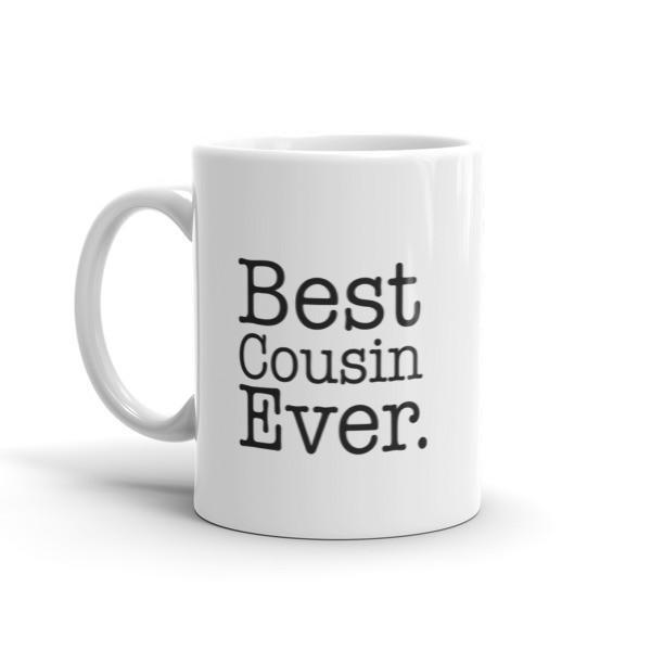Best Cousin Ever Coffee Mug Size: 11oz, 15oz