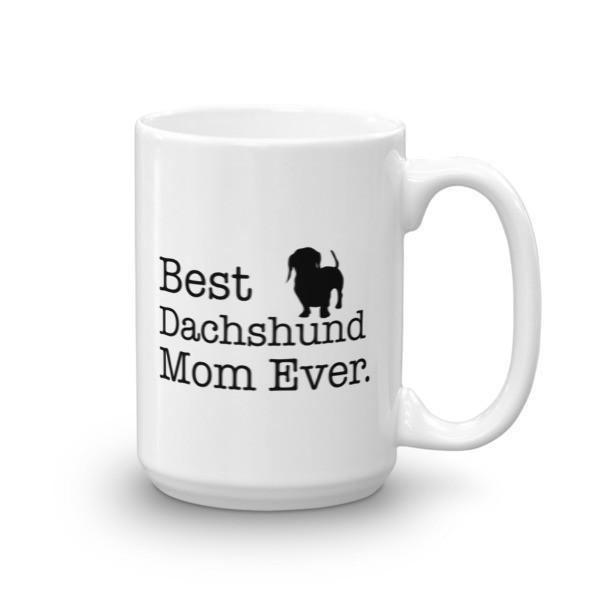 Best Dachshund Mom Ever Dog Lovers Gift Coffee Mug 15oz Mug BelDisegno