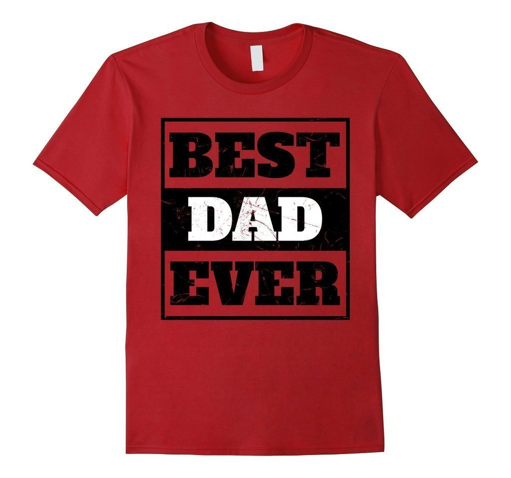 Best Dad Ever Men , Fathers Day , Birthday Tee T-shirt Color: CranberrySize: S