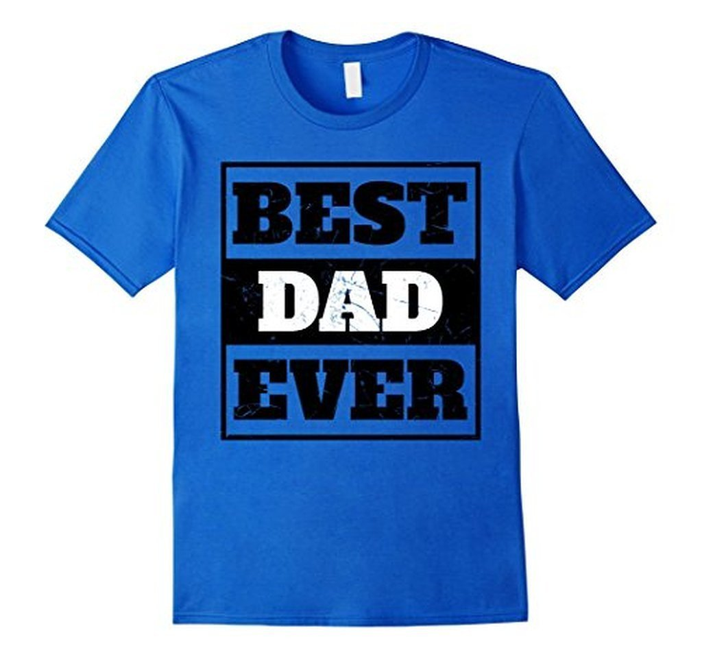 Best Dad Ever Men , Fathers Day , Birthday Tee T-shirt Color: Royal BlueSize: S