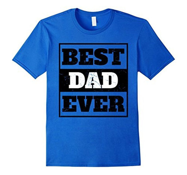 Best Dad Ever Men , Fathers Day , Birthday Tee T-shirt Royal Blue / 3XL T-Shirt BelDisegno