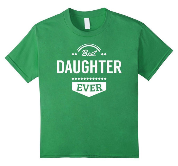 Best Daughter Ever I love my Daughter gift T-shirt birthday gifts for daughter from dad  T-Shirt BelDisegno