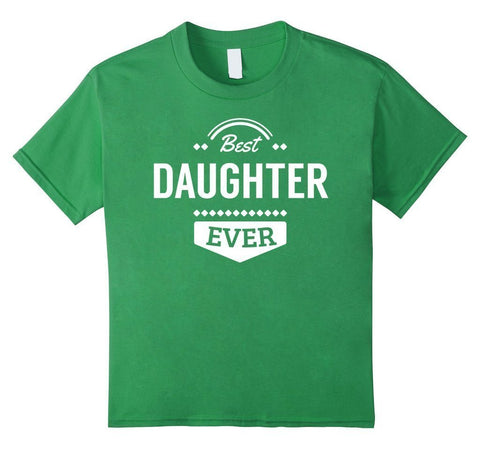 Best Daughter Ever I love my Daughter gift TShirt birthday gifts for daughter from dad-T-Shirt-BelDisegno-BelDisegno