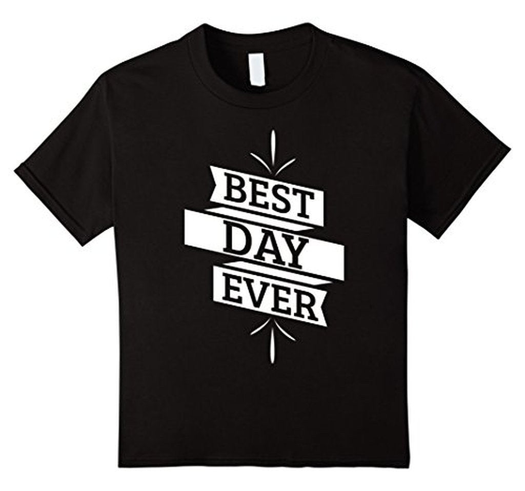 Best Day Ever Wedding Gift T T-shirt Color: BlackSize: S