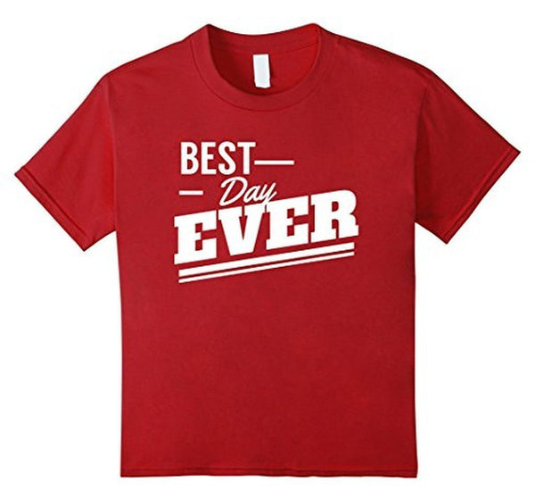 Best Day Ever Wedding Gift T T-shirt Cranberry / 3XL T-Shirt BelDisegno