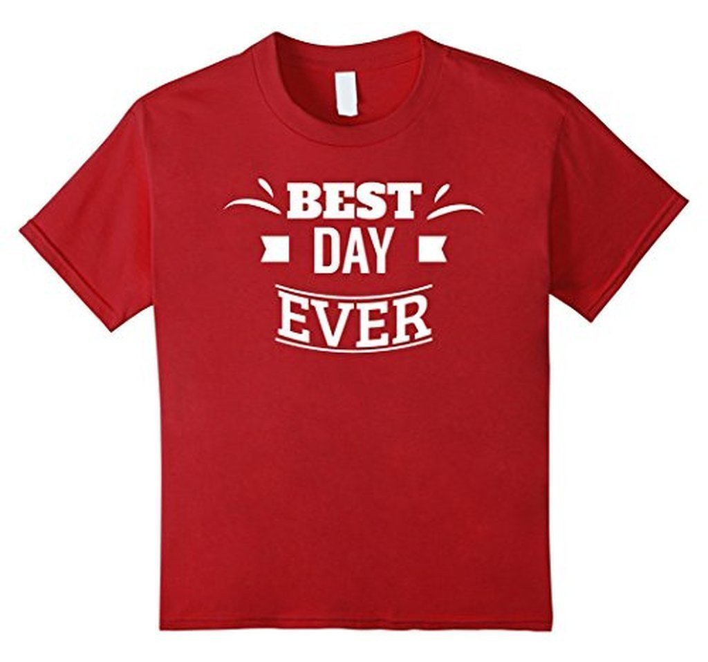 Best Day Ever Wedding Gift T T-shirt Color: CranberrySize: S