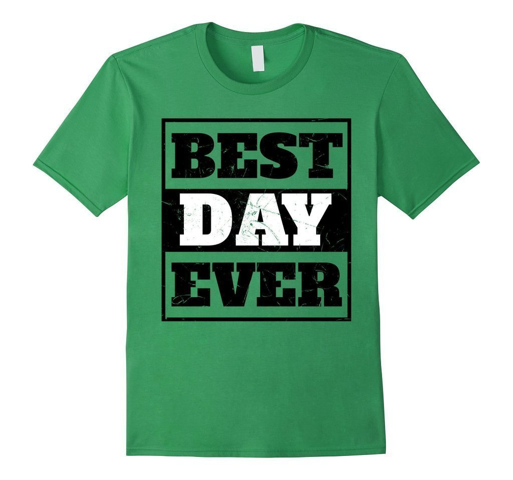 Best Day Ever Wedding Gift T T-shirt Color: GrassSize: S