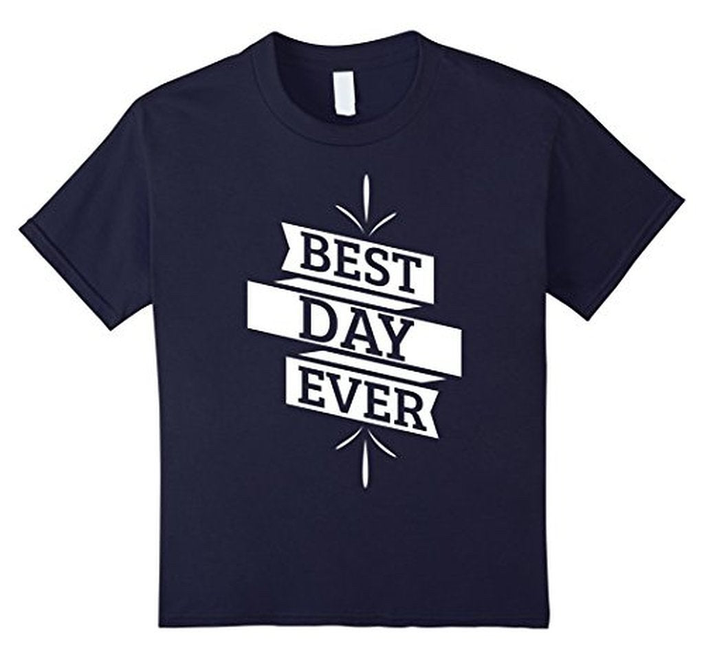 Best Day Ever Wedding Gift T T-shirt Color: NavySize: S