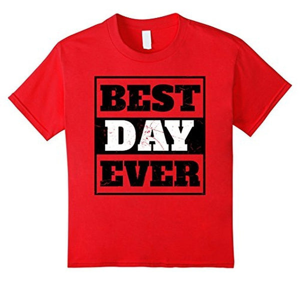 Best Day Ever Wedding Gift T T-shirt Red / 3XL T-Shirt BelDisegno
