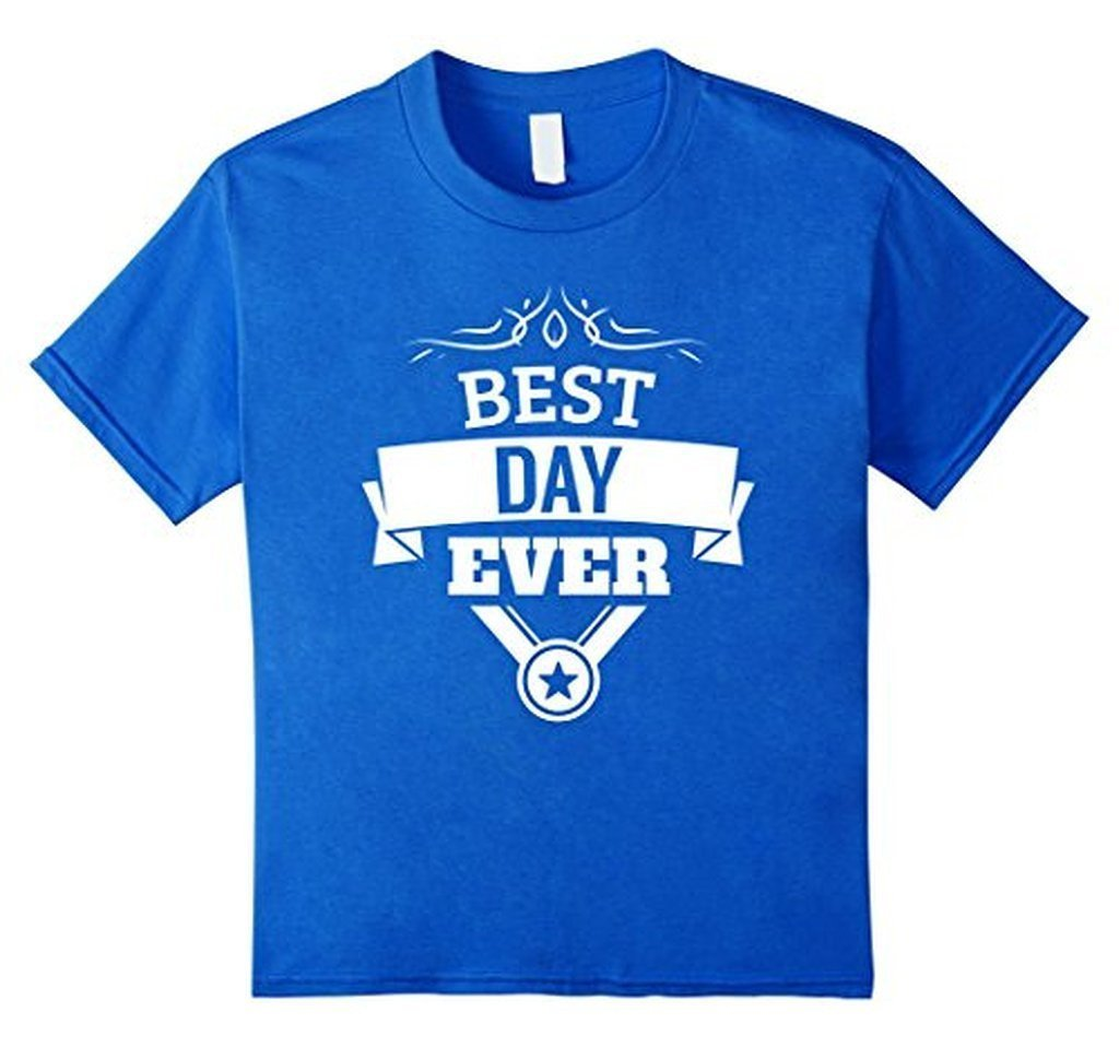 Best Day Ever Wedding Gift T T-shirt Color: Royal BlueSize: S