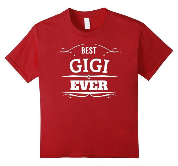 Best Gigi Ever Mothers Day, Birthday Gift for Grandma, Mom T-shirt Cranberry / 3XL T-Shirt BelDisegno