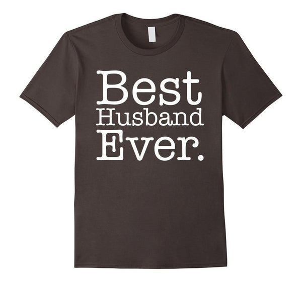 Best Husband Ever Anniversary Gifts Father Day TShirt-T-Shirt-BelDisegno-Asphalt-S-BelDisegno