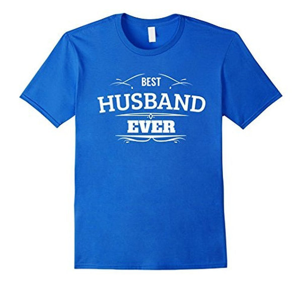 Best Husband Ever T Funny Wedding Married Man Tee Gift T-shirt Royal Blue / 3XL T-Shirt BelDisegno