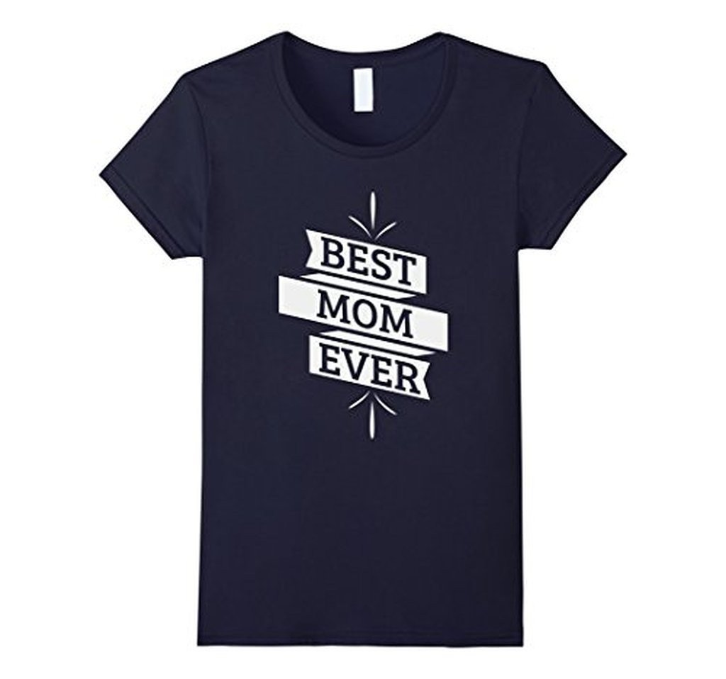 Best Mom Ever Funny Mothers Day Ladies gift T-shirt Navy / XL T-Shirt BelDisegno