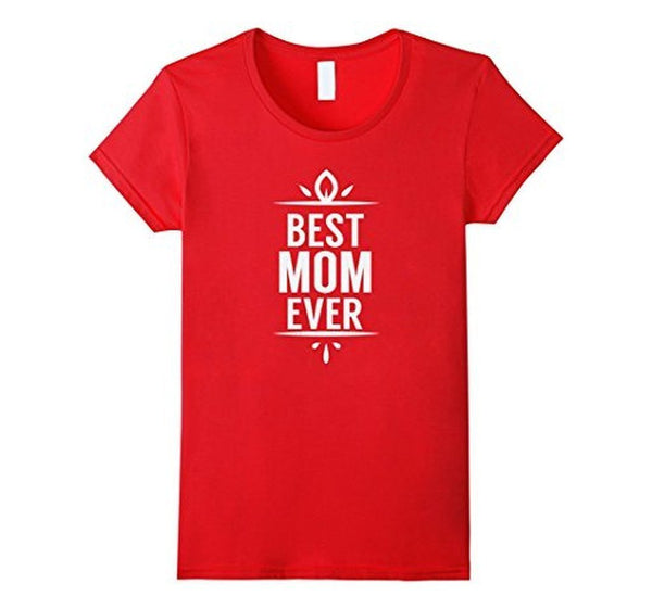 Best Mom Ever Funny Mothers Day Ladies gift T-shirt Red / XL T-Shirt BelDisegno