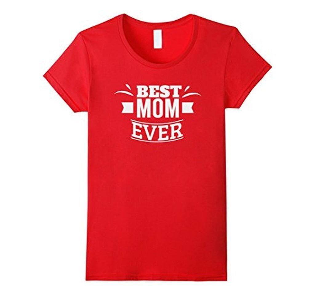 Best Mom Ever Funny Mothers Day Ladies gift T-shirt Color: RedSize: S
