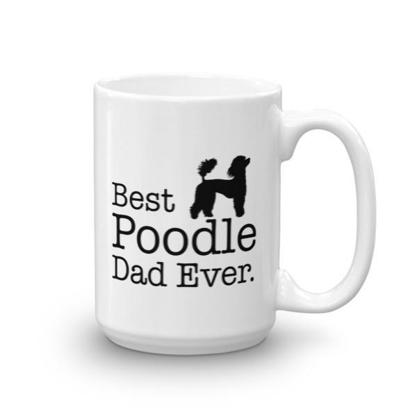 Best Poodle Dad Ever Dog Lovers Gift Coffee Mug 15oz Mug BelDisegno