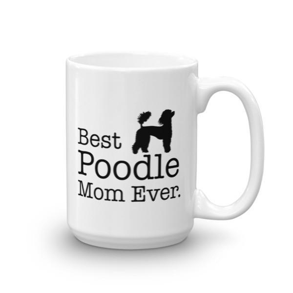Best Poodle Mom Ever Coffee Mug 15oz Mug BelDisegno