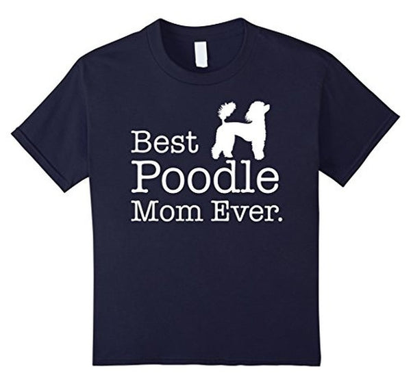 Best Poodle Mom Ever Pet Kitten Animal Parenting T-shirt 2XL / Black T-Shirt BelDisegno