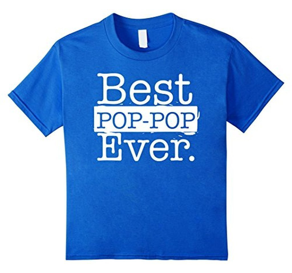 Best Pop pop Ever Father's day gift Grandpa DAD T-shirt Color: Royal BlueSize: S