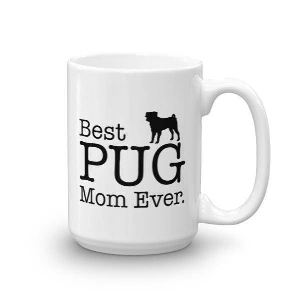 Best PUG Mom Ever Dog Lovers Gift Coffee Mug 15oz Mug BelDisegno