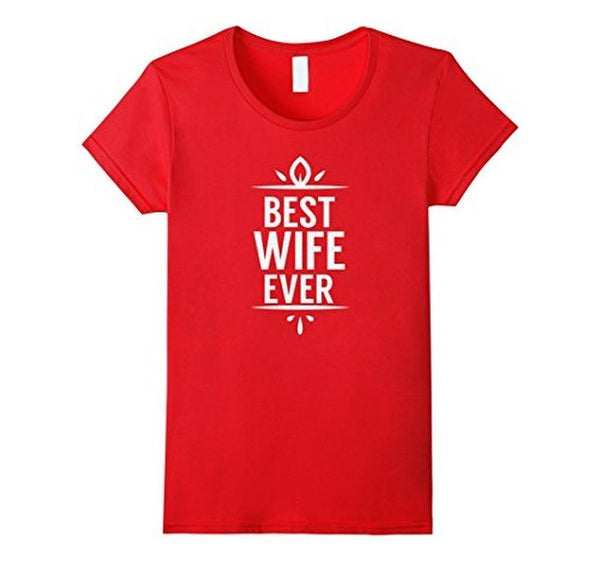Best Wife Ever romantic t for the Mrs TShirt-T-Shirt-BelDisegno-Red-S-BelDisegno